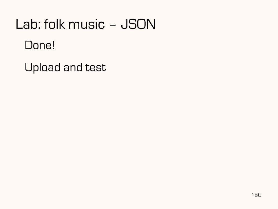 Lab: folk music – JSON Done! Upload and test 150 150