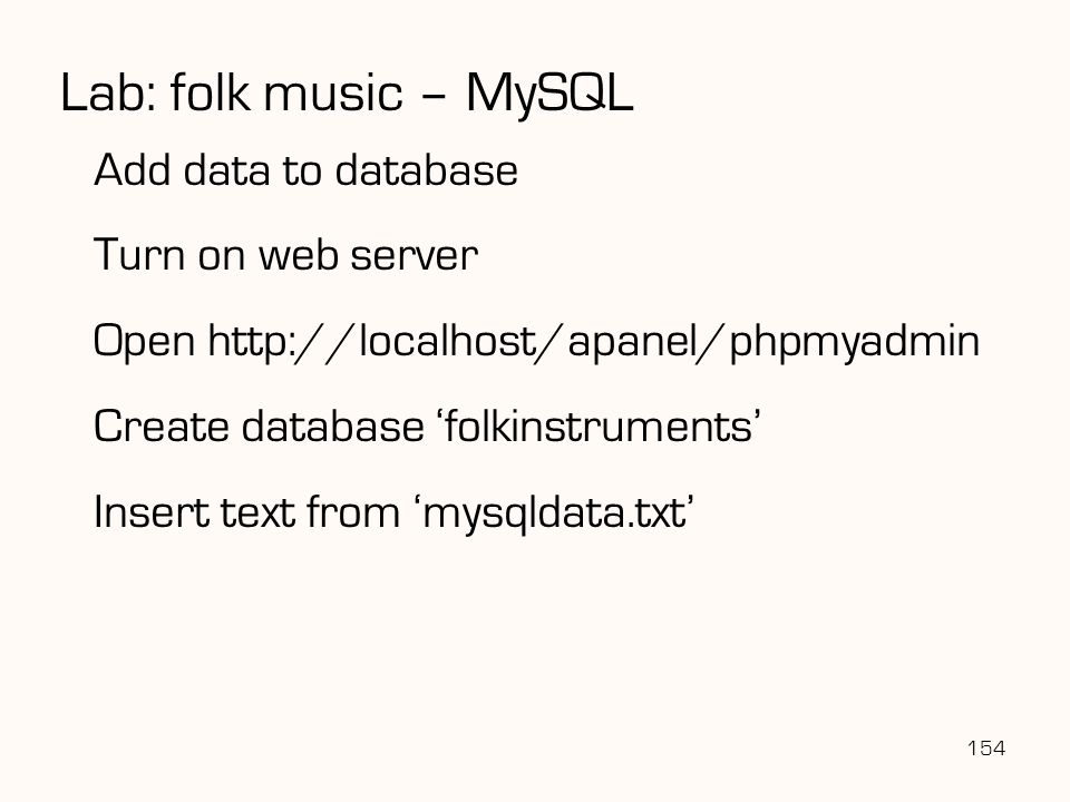Lab: folk music – MySQL Add data to database Turn on web server