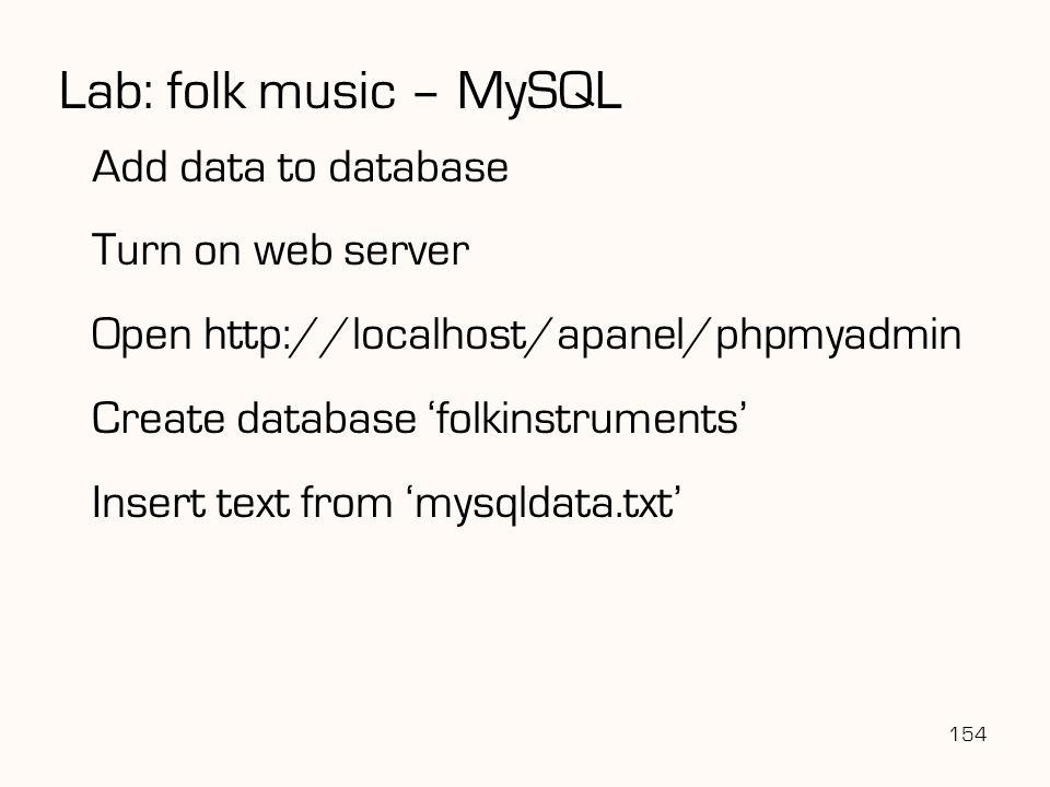 Lab: folk music – MySQL Add data to database Turn on web server