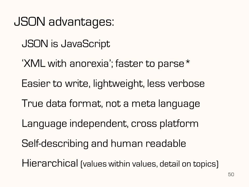 JSON advantages: JSON is JavaScript