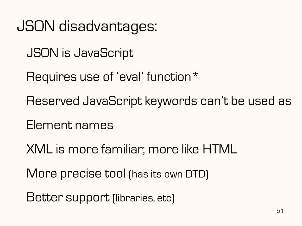 JSON disadvantages: JSON is JavaScript