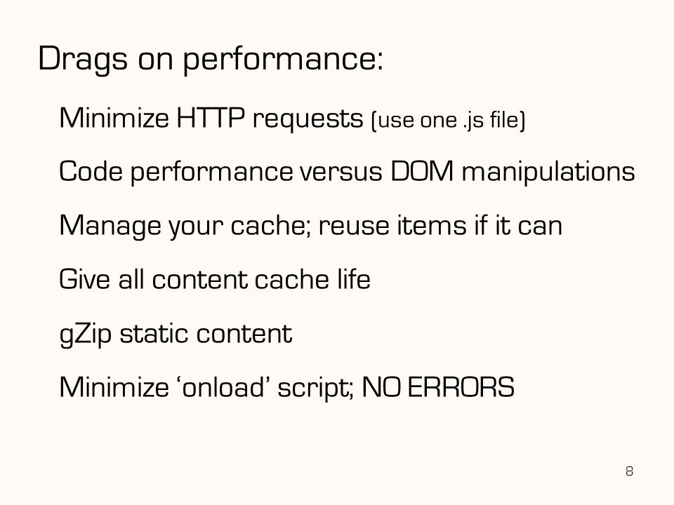 Drags on performance: Minimize HTTP requests (use one .js file)