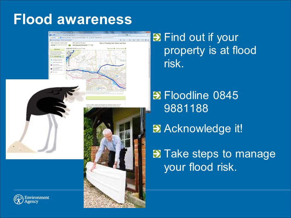 Flood awareness Find out if your property is at flood risk.