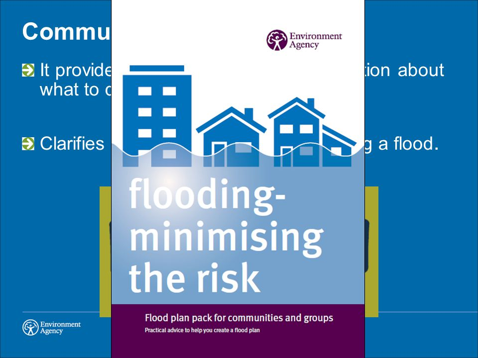 Community Flood Plans It provides practical advice and information about what to do if it floods.