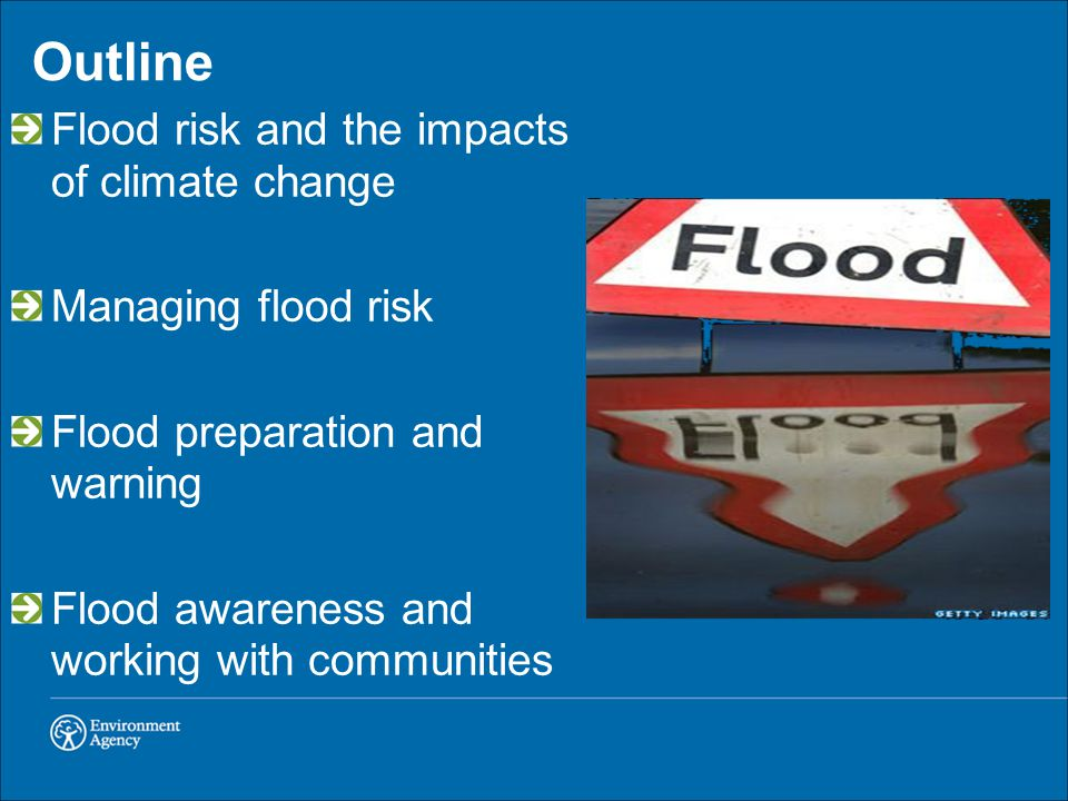Outline Flood risk and the impacts of climate change