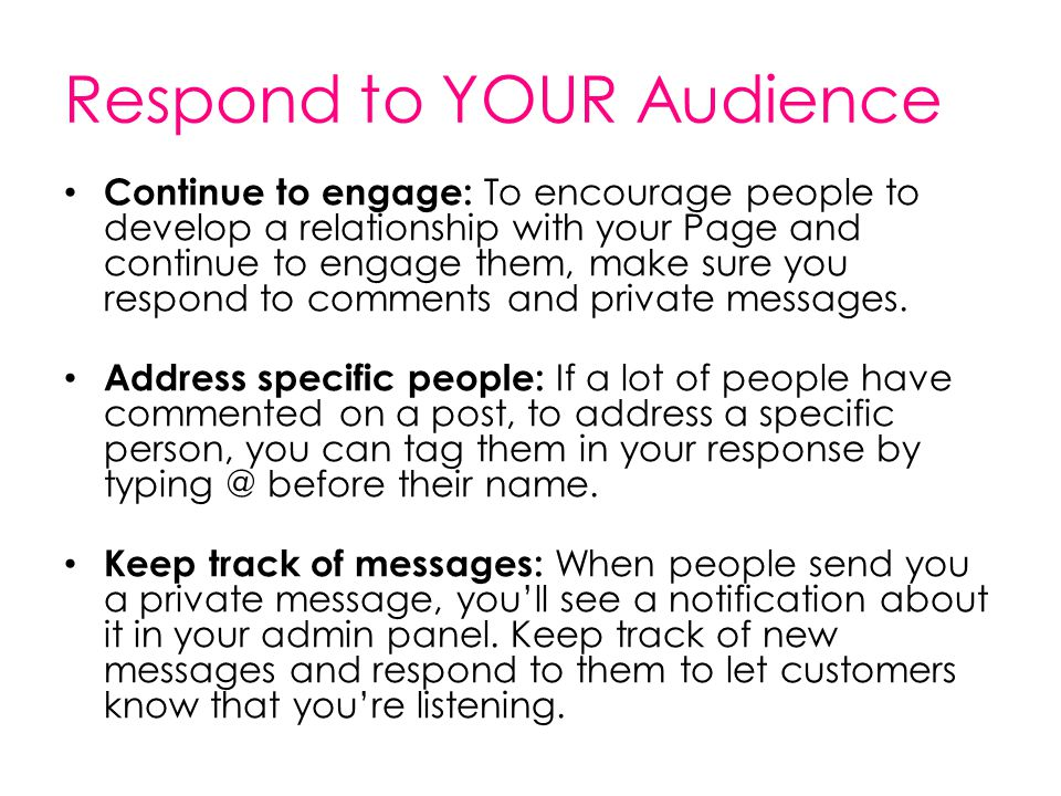 Respond to YOUR Audience