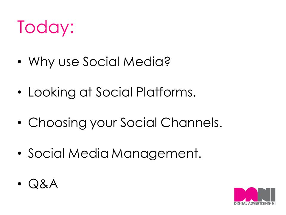 Today: Why use Social Media Looking at Social Platforms.
