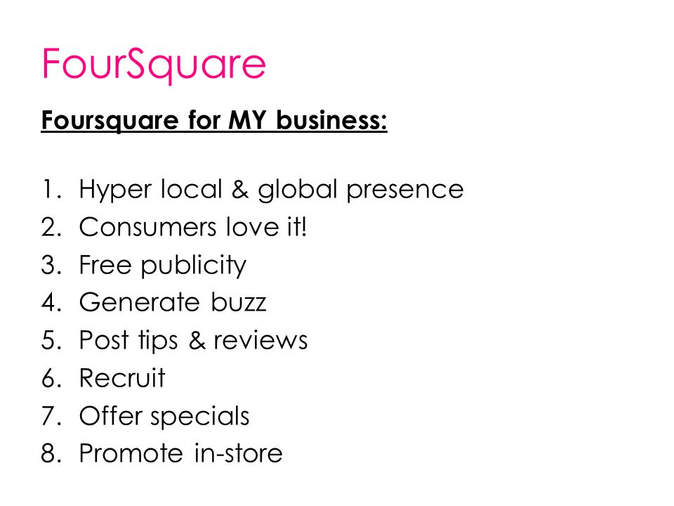 FourSquare Foursquare for MY business: Hyper local & global presence