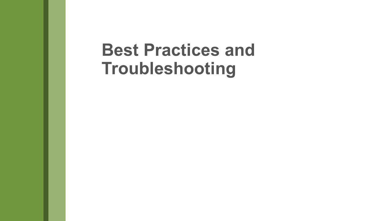 Best Practices and Troubleshooting
