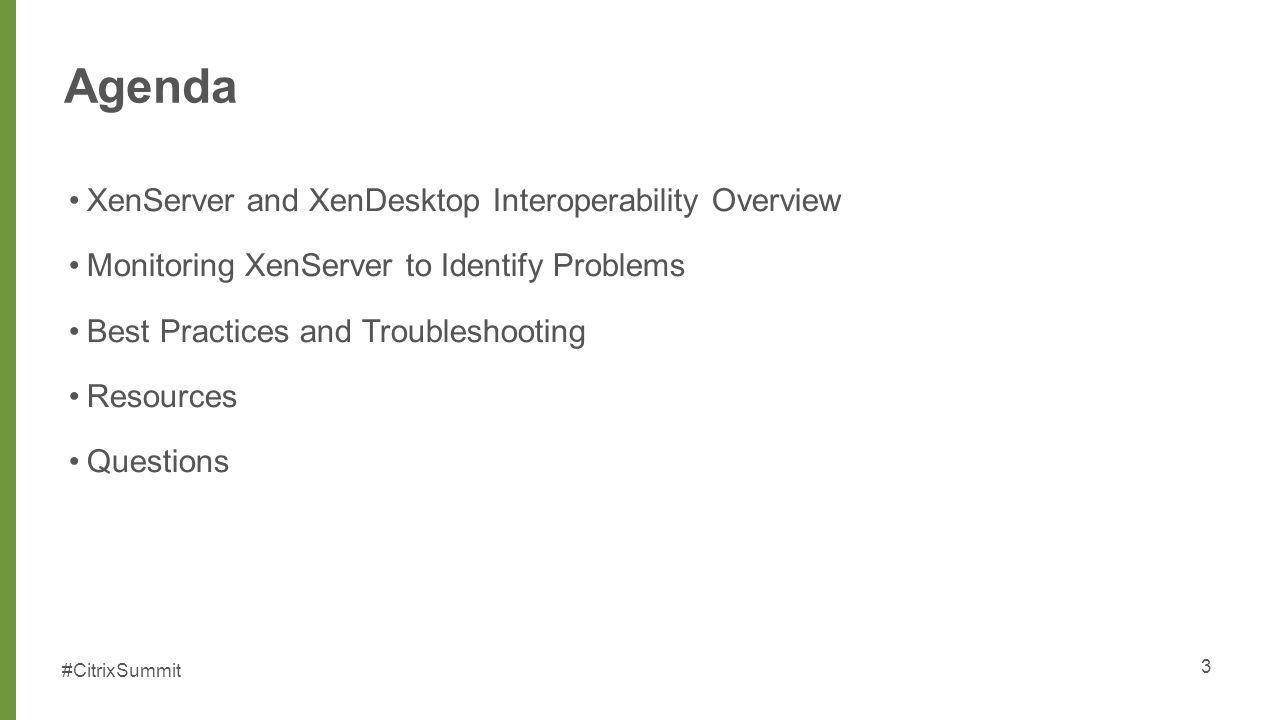 Agenda XenServer and XenDesktop Interoperability Overview