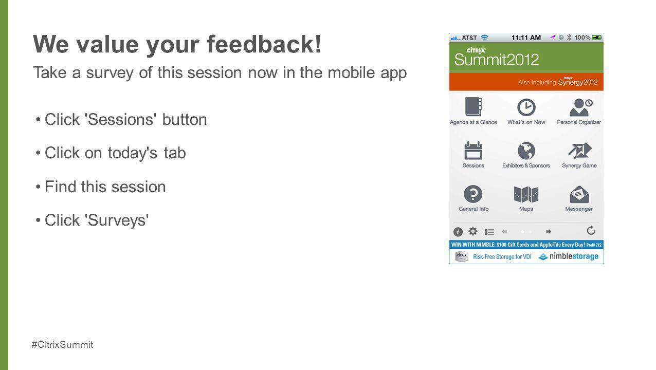 We value your feedback! Take a survey of this session now in the mobile app. Click Sessions button.