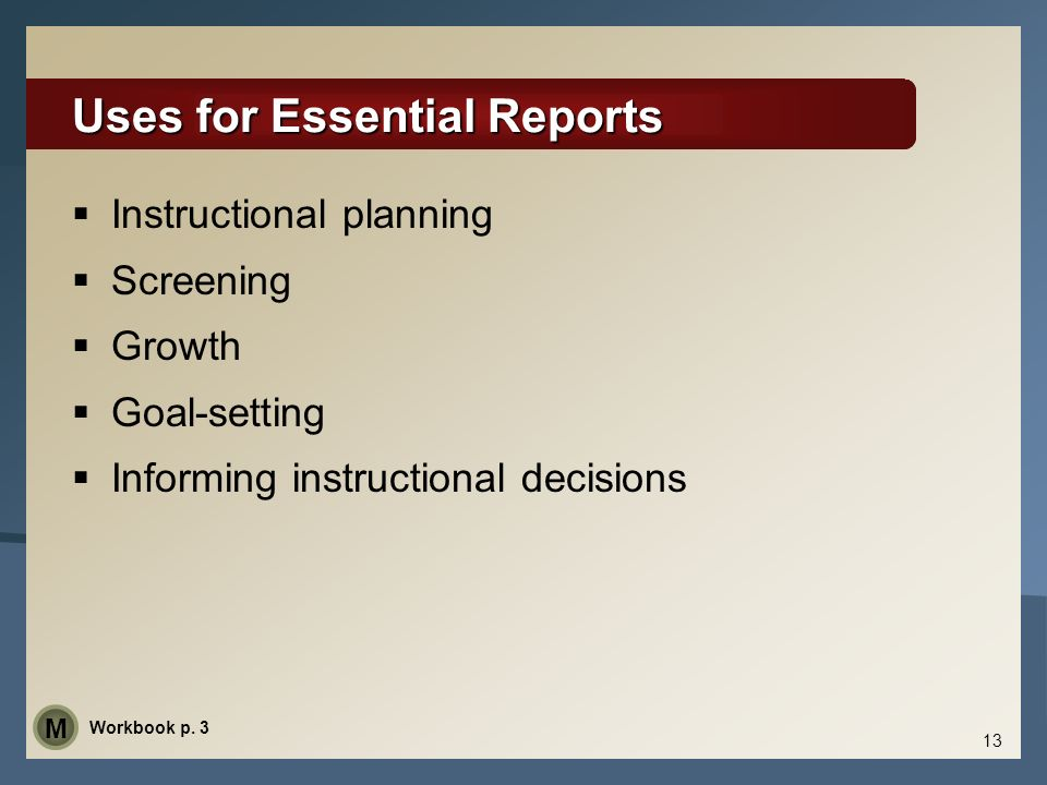 Uses for Essential Reports