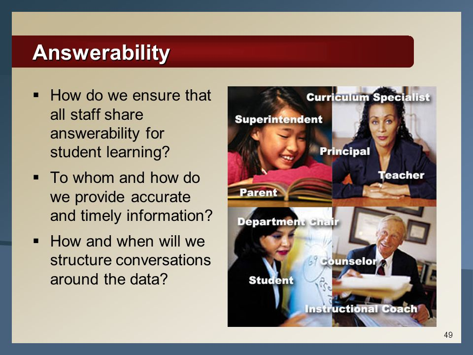 Answerability How do we ensure that all staff share answerability for student learning