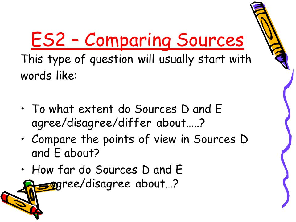 ES2 – Comparing Sources This type of question will usually start with