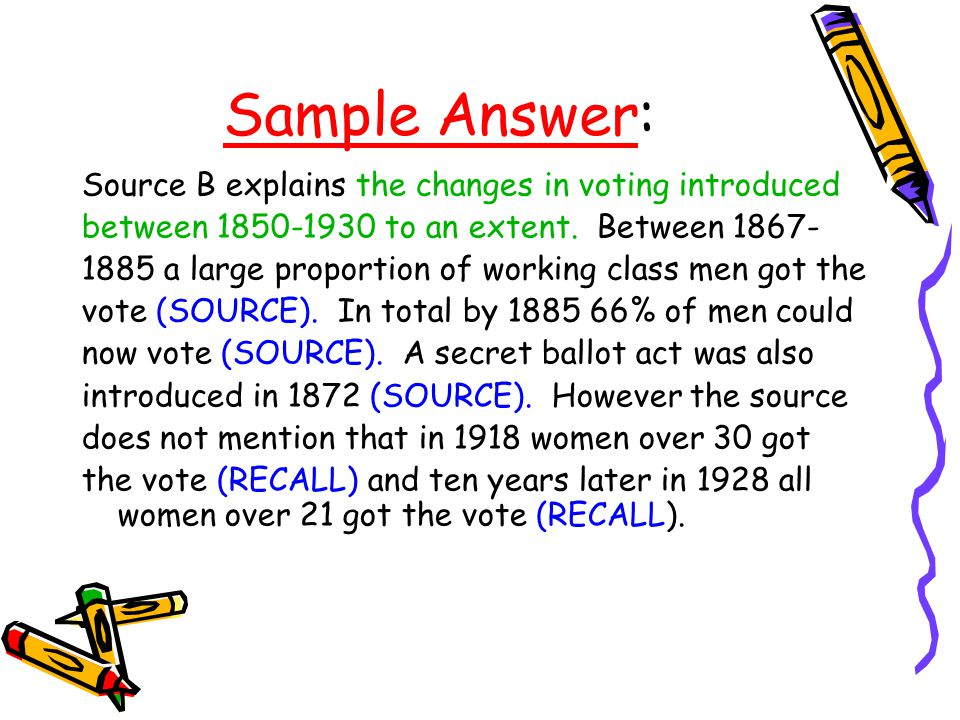Sample Answer: Source B explains the changes in voting introduced