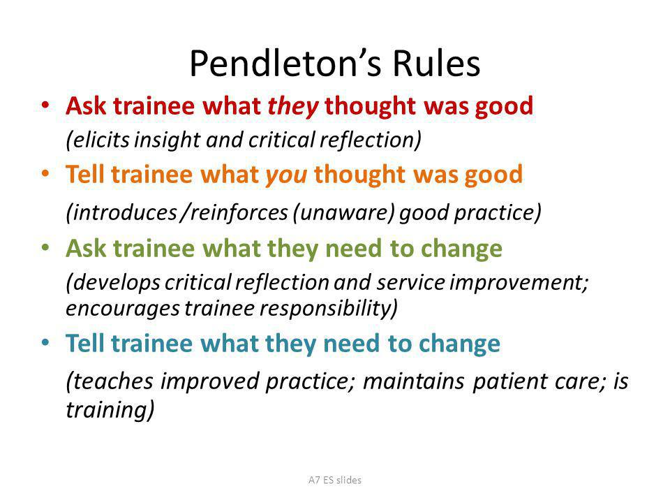 Pendleton's Rules Ask trainee what they thought was good