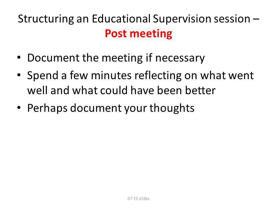 Structuring an Educational Supervision session – Post meeting