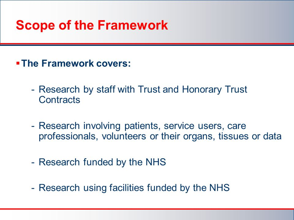 Scope of the Framework The Framework covers: