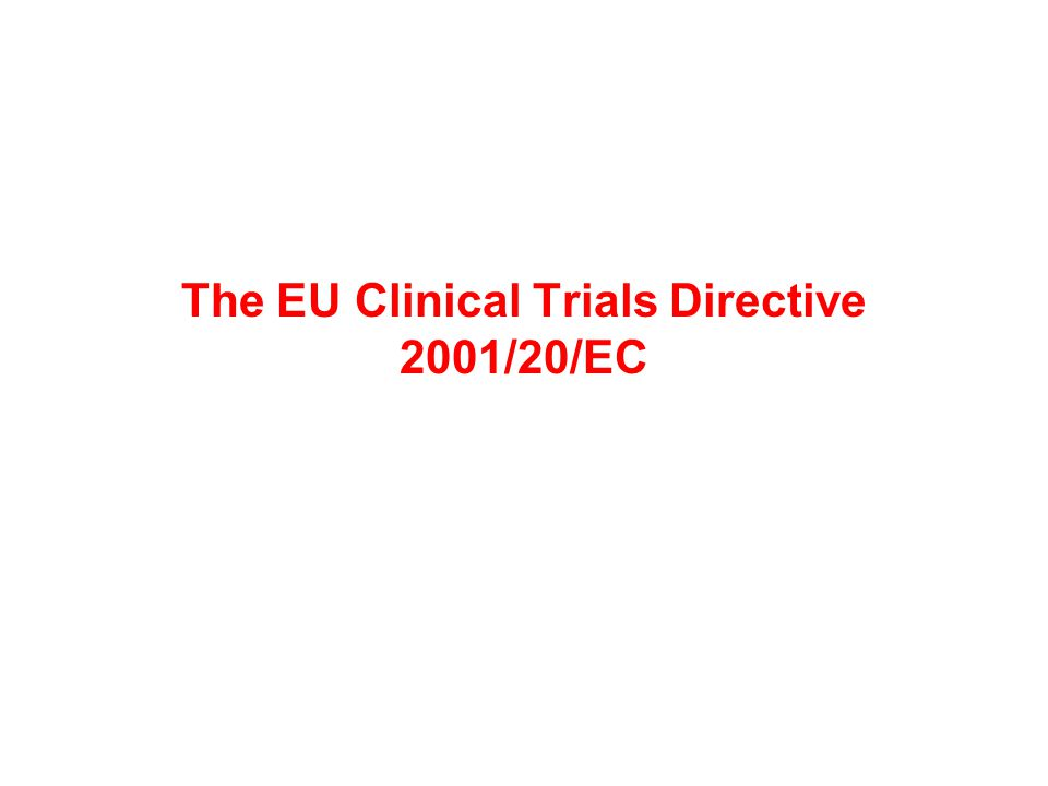 The EU Clinical Trials Directive 2001/20/EC