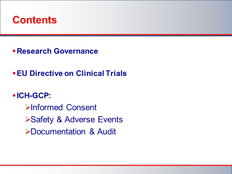 Contents Informed Consent Safety & Adverse Events
