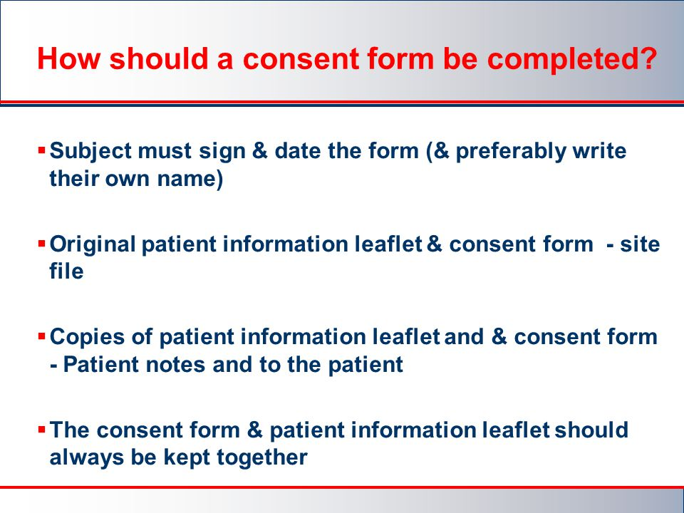 How should a consent form be completed