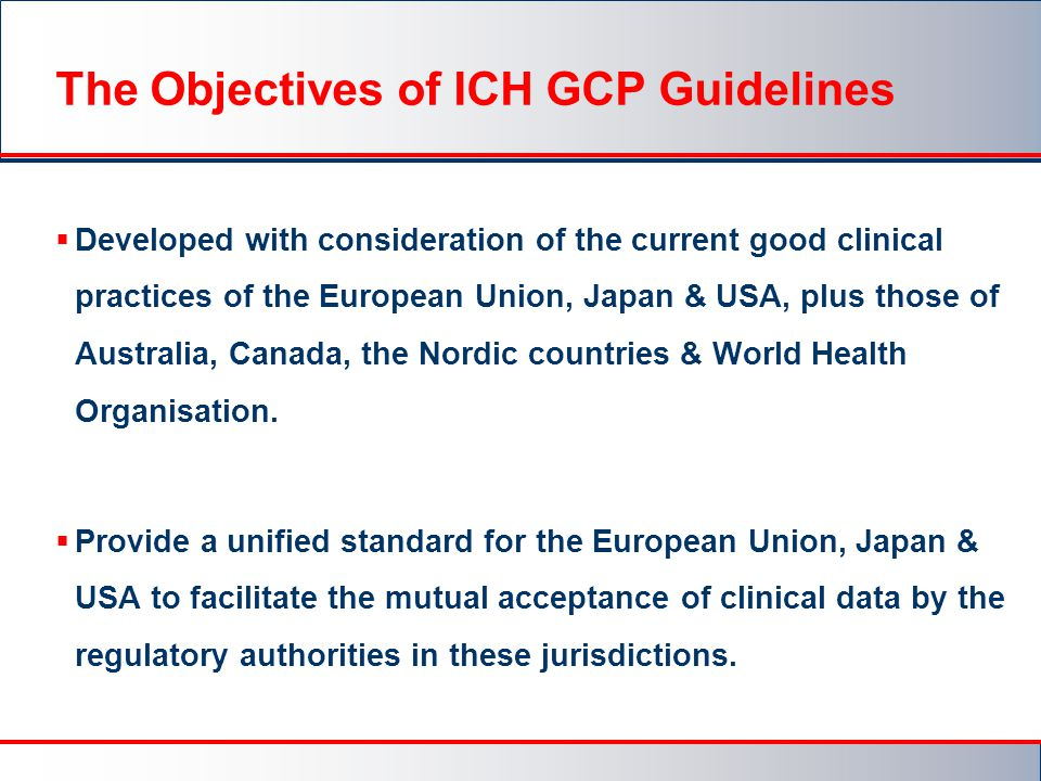The Objectives of ICH GCP Guidelines