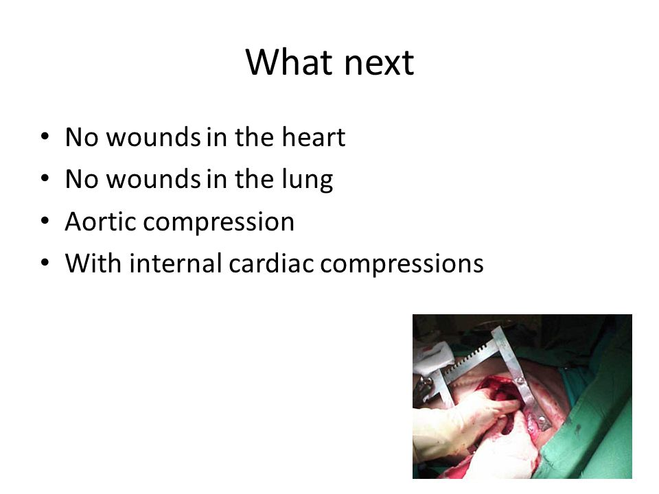 What next No wounds in the heart No wounds in the lung