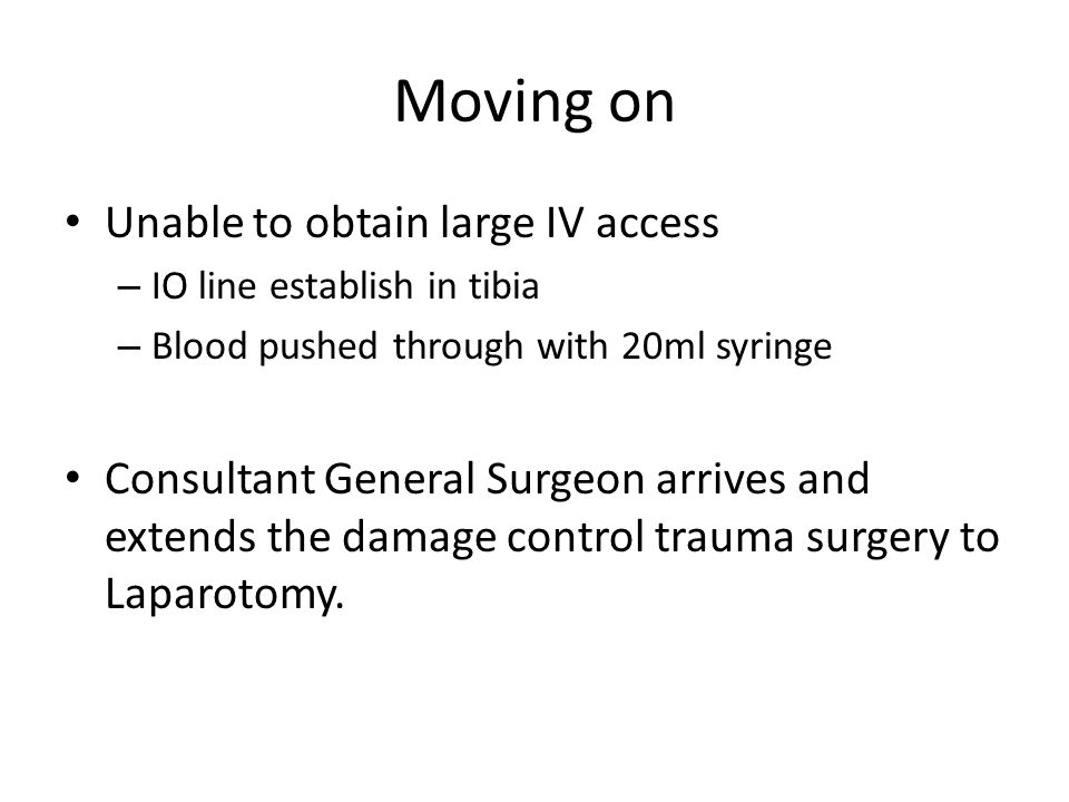 Moving on Unable to obtain large IV access