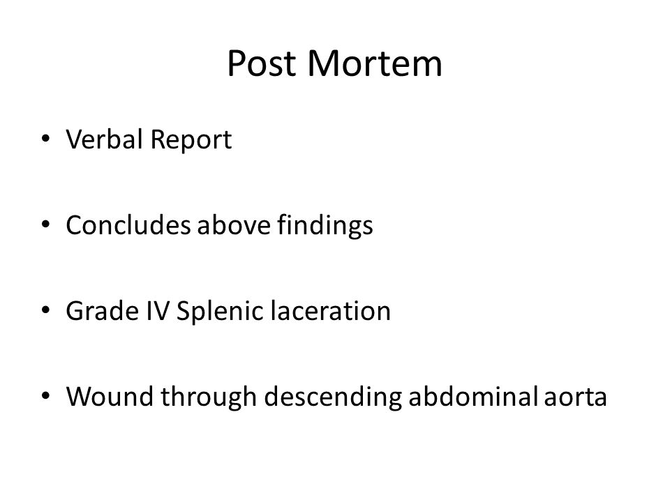 Post Mortem Verbal Report Concludes above findings