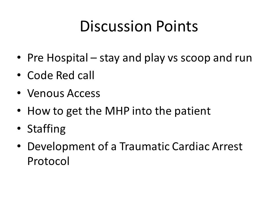 Discussion Points Pre Hospital – stay and play vs scoop and run