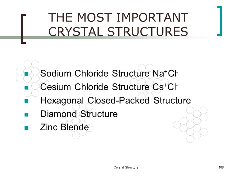 THE MOST IMPORTANT CRYSTAL STRUCTURES