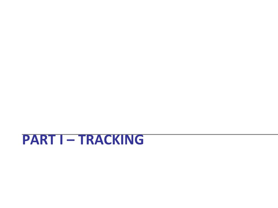 Part I – Tracking