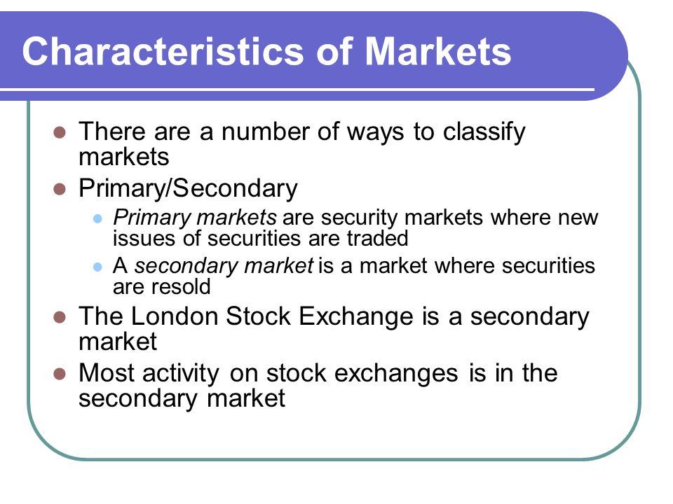 Characteristics of Markets