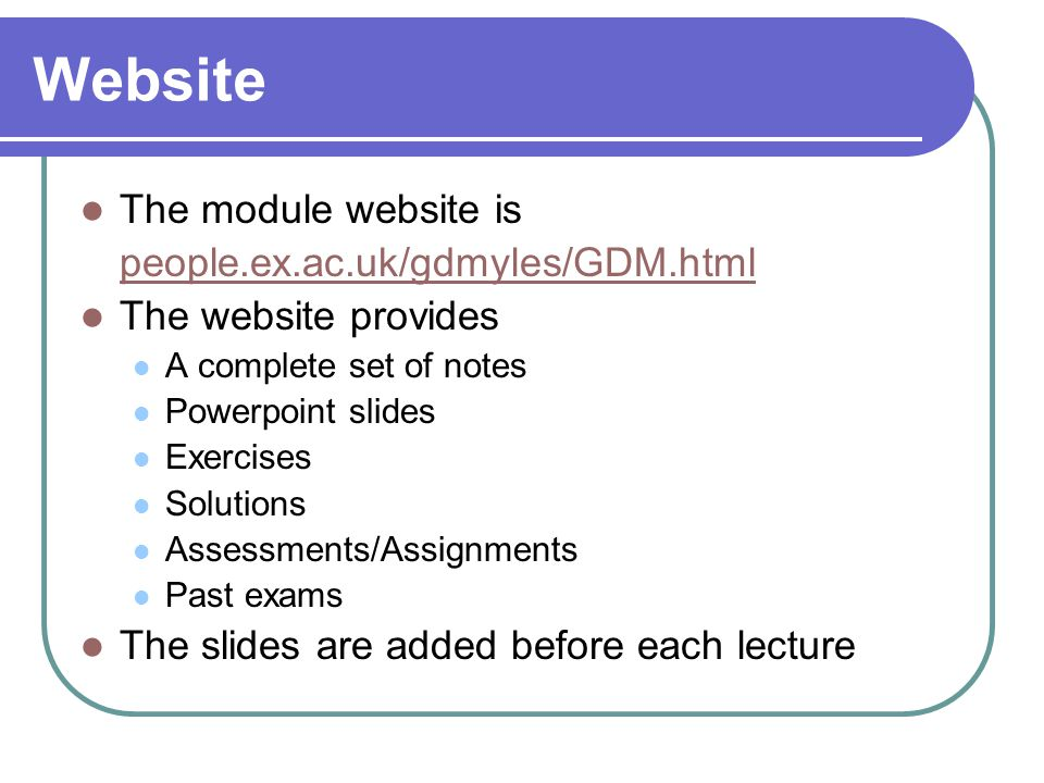 Website The module website is people.ex.ac.uk/gdmyles/GDM.html