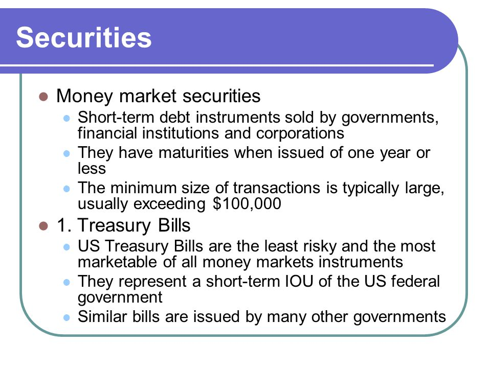 Securities Money market securities 1. Treasury Bills