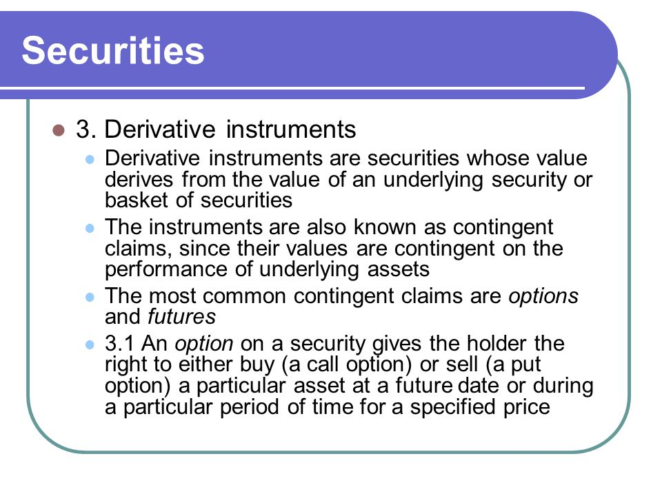 Securities 3. Derivative instruments