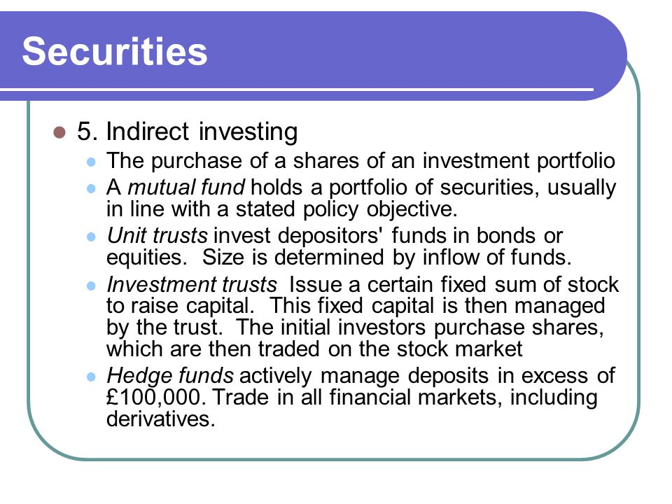 Securities 5. Indirect investing