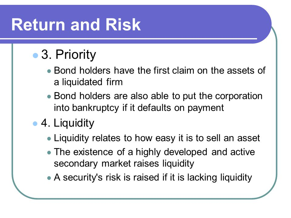 Return and Risk 3. Priority 4. Liquidity