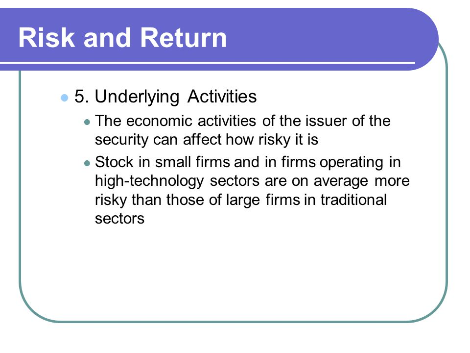 Risk and Return 5. Underlying Activities