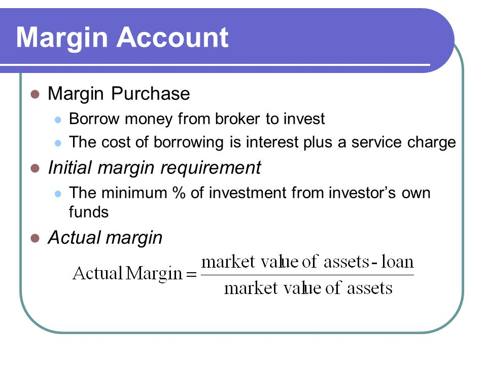 Margin Account Margin Purchase Initial margin requirement