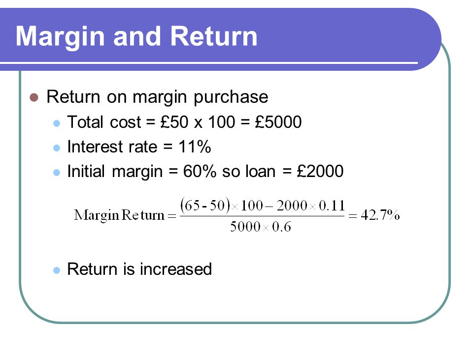 Margin and Return Return on margin purchase