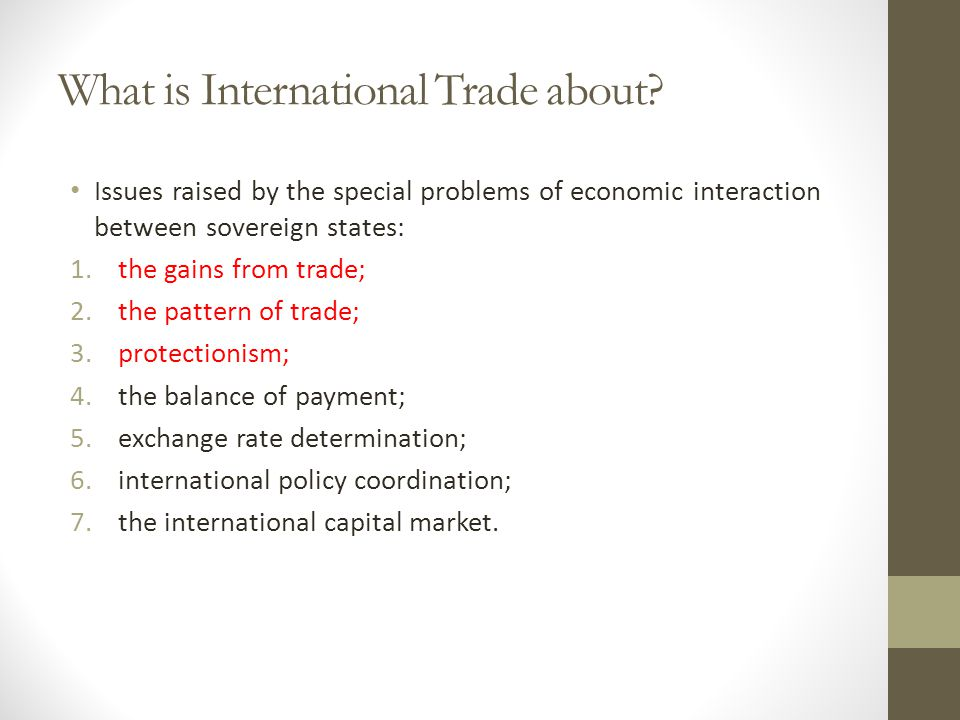 What is International Trade about