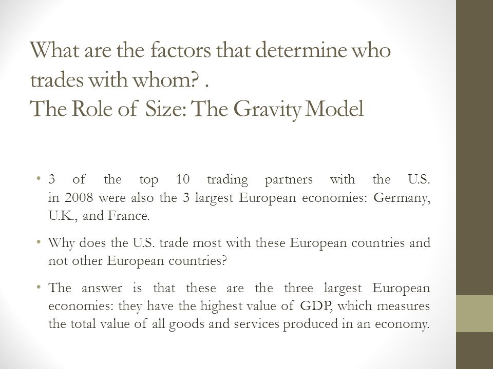What are the factors that determine who trades with whom