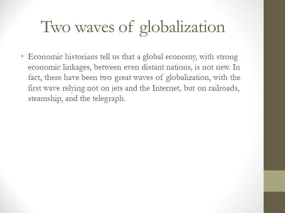 Two waves of globalization