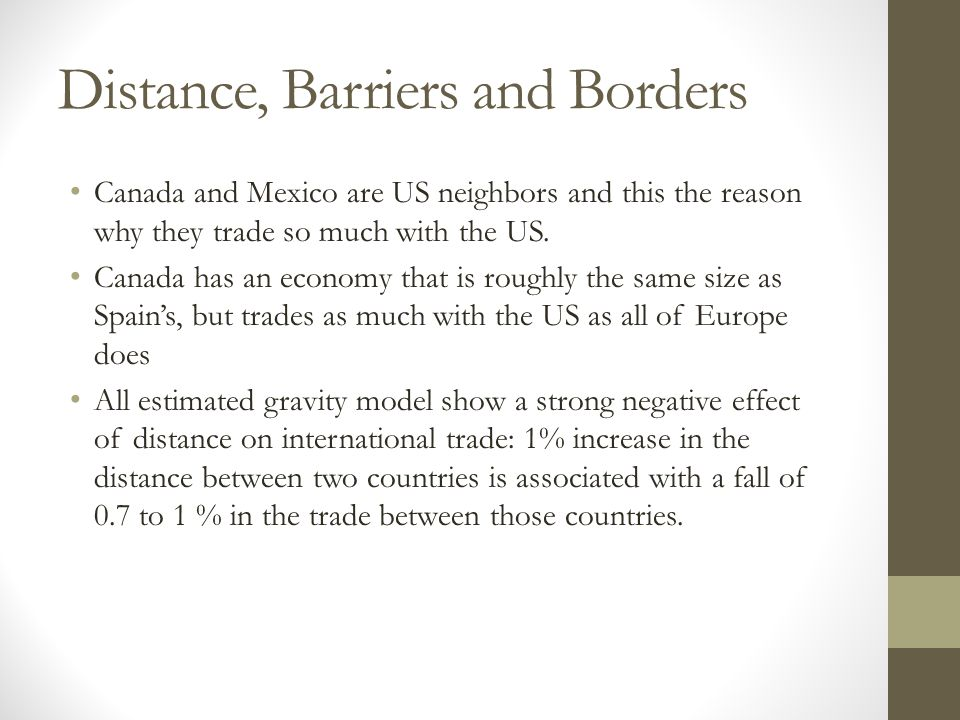 Distance, Barriers and Borders