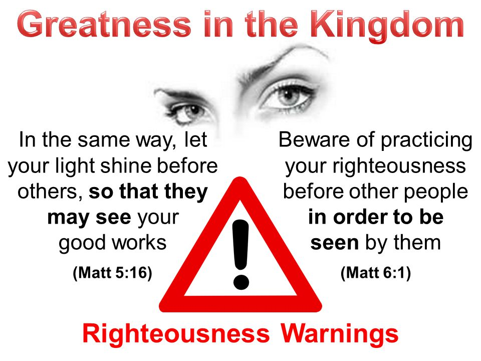 Greatness in the Kingdom Righteousness Warnings