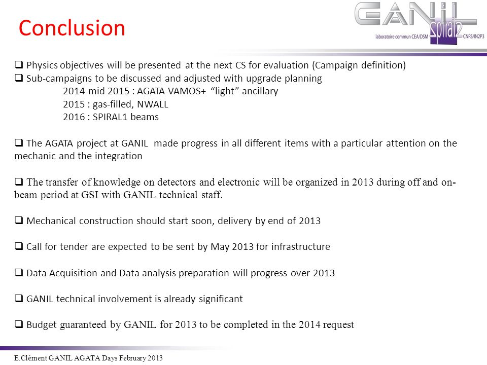 Conclusion Physics objectives will be presented at the next CS for evaluation (Campaign definition)