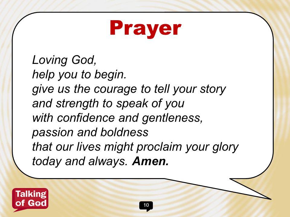 Prayer Loving God, help you to begin.