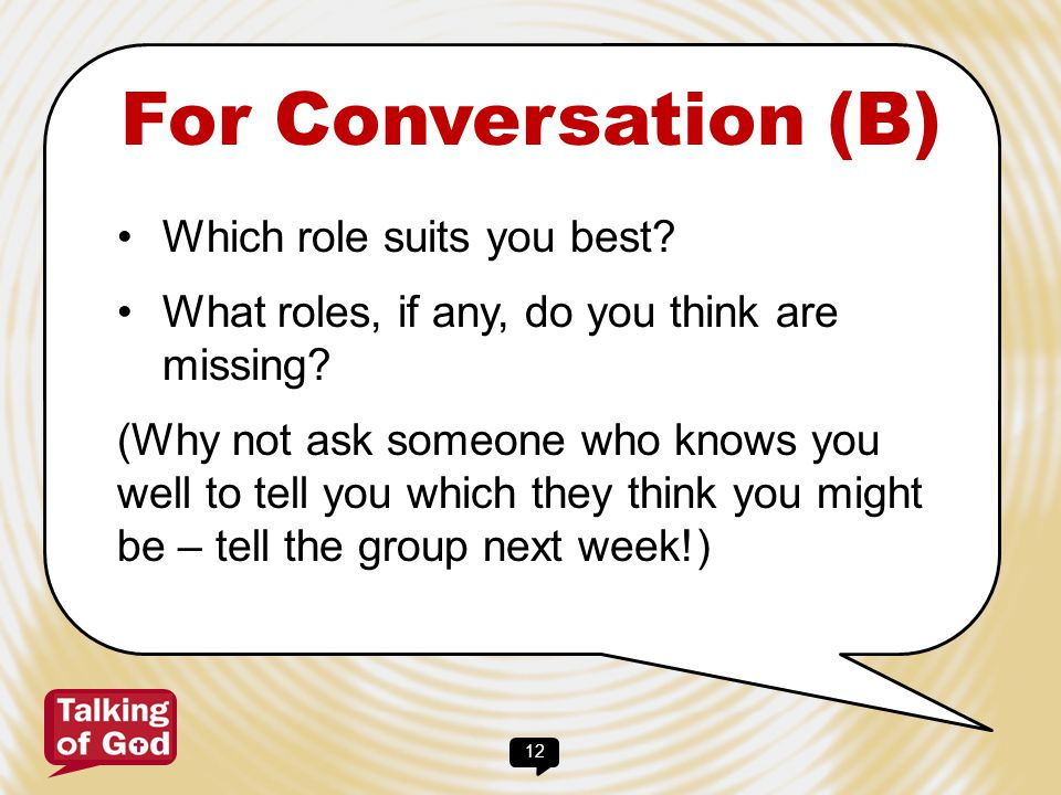 For Conversation (B) Which role suits you best