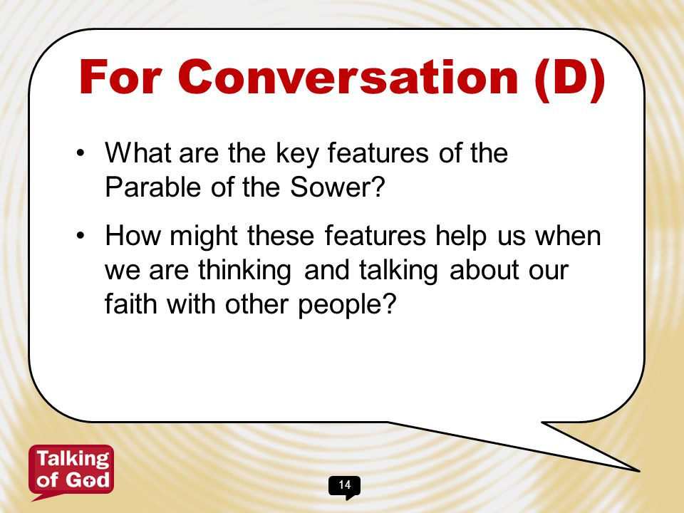 For Conversation (D) What are the key features of the Parable of the Sower